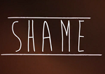 The Danger of Shame